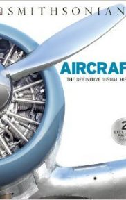 Aircraft – The Definitive Visual History by Smithsonian Publication book cover