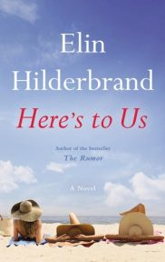 Heres to us by Elin Hilderbrand Book Cover